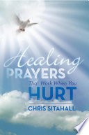 Healing Prayers That Work When You Hurt