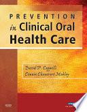 Prevention in Clinical Oral Health Care   E Book