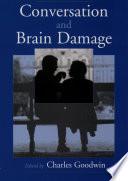 Conversation and Brain Damage