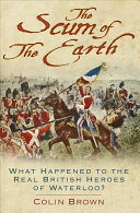 Scum of the Earth: What Happened to the Real British Heroes
