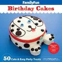FamilyFun Birthday Cakes