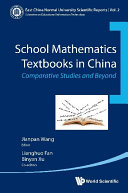 School Mathematics Textbooks In China  Comparative Studies And Beyond