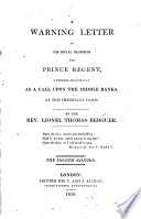 A Warning Letter to His Royal Highness the Prince Regent: Intended Principally as a Call Upon the Middle Ranks, at this Important Crisis