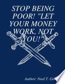 Stop Being Poor!