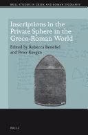 Inscriptions in the Private Sphere in the Greco-Roman World