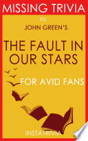 The Fault in our Stars  A Novel by John Green  Trivia on Books