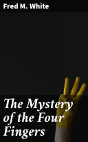 The Mystery of the Four Fingers [Pdf/ePub] eBook