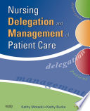 Nursing Delegation And Management Of Patient Care E Book Book PDF