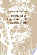 Smoking A Cigarette In The Seattle Rain Book PDF