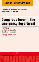 Dangerous Fever in the Emergency Department  An Issue of Emergency Medicine Clinics