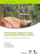 Le marché domestique du sciage artisanal à Libreville, Gabon