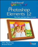 Teach Yourself VISUALLY Photoshop Elements 12