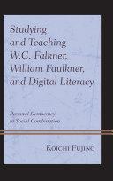 Studying and Teaching W.C. Falkner, William Faulkner, and Digital Literacy Pdf/ePub eBook