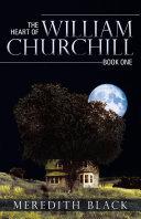 The Heart of William Churchill