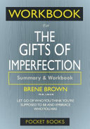 Workbook For The Gifts of Imperfection  Let Go of Who You Think You re Supposed to Be and Embrace Who You Are
