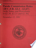 Parole Commission Rules  28 C F R  section  2 1   section  2 67