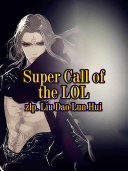 Super Call of the LOL