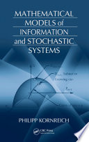 Mathematical Models of Information and Stochastic Systems Book