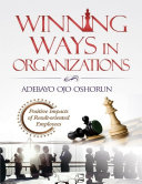 Winning Ways In Organizations: Positive Impacts of Result-oriented Employees Book