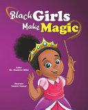Black Girls Make Magic