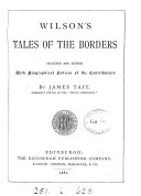 Wilson s Tales of the Borders  selected and ed  with biogr  notices of the contributors by J  Tait