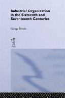 Pdf Industrial Organization in the Sixteenth and Seventeenth Centuries