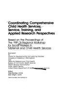 Coordinating Comprehensive Child Health Services Book