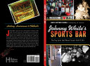Johnny White s Sports Bar  The Tiny Joint that Never Closed   Until It Did