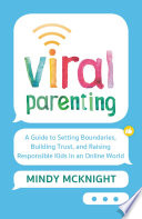 """""""Viral Parenting: A Guide to Setting Boundaries, Building Trust, and Raising Responsible Kids in an Online World"""" by Mindy McKnight"""