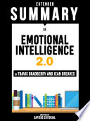 Extended Summary Of Emotional Intelligence 2.0 - Travis Bradberry and Jean Greaves