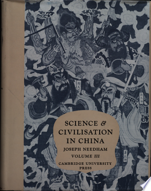 Download Science and Civilisation in China: Volume 3, Mathematics and the Sciences of the Heavens and the Earth Free Books - Dlebooks.net