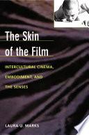 """The Skin of the Film: Intercultural Cinema, Embodiment, and the Senses"" by Laura U. Marks, Dana Polan"