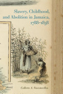 Slavery  Childhood  and Abolition in Jamaica  1788 1838
