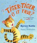 Tiger-Tiger, Is It True?