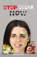 Stop Sugar Now