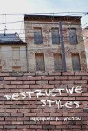 Destructive Styles