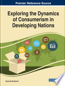 Exploring The Dynamics Of Consumerism In Developing Nations Book