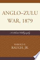 Anglo Zulu War 1879