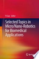 Selected Topics in Micro/Nano-robotics for Biomedical Applications