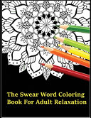 The Swear Word Coloring Book For Adults Relaxation