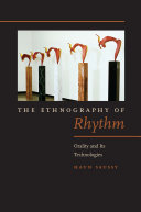 The Ethnography of Rhythm Orality and Its Technologies