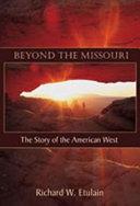 Beyond the Missouri