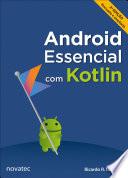 Android Essencial com Kotlin – 2a edição