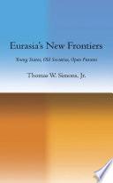 Eurasia S New Frontiers
