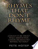 Free Download Rhymes That Don't Rhyme: Could It Be True? Was I Abducted, Given Secrets to Reveal to You? Book