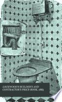 LOCKWOOD'S BUILDER'S AND CONTRACTOR'S PRICE-BOOK, 1885