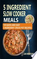 5 Ingredient Slow Cooker Meals