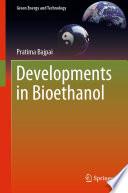 Developments in Bioethanol
