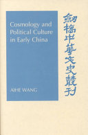 Cosmology and Political Culture in Early China