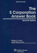 S Corporation Answer Book, Seventh Edition